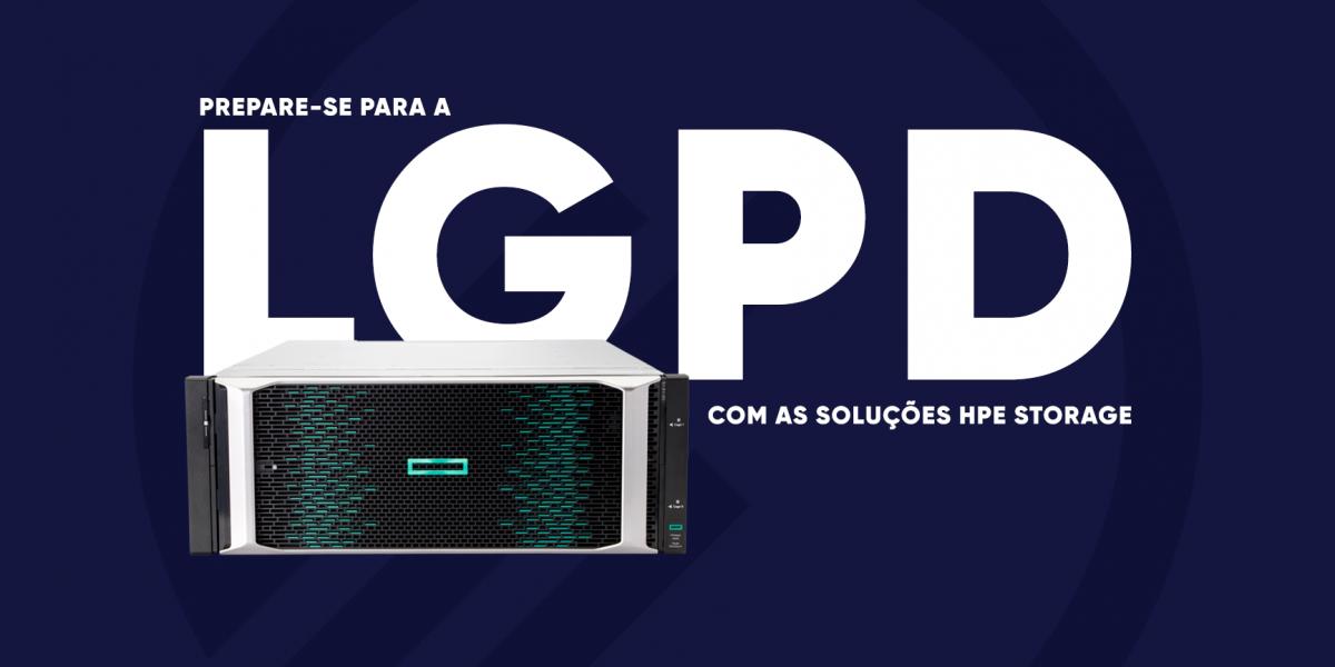 Prepare-se para a LGPD com as soluções HPE Storage