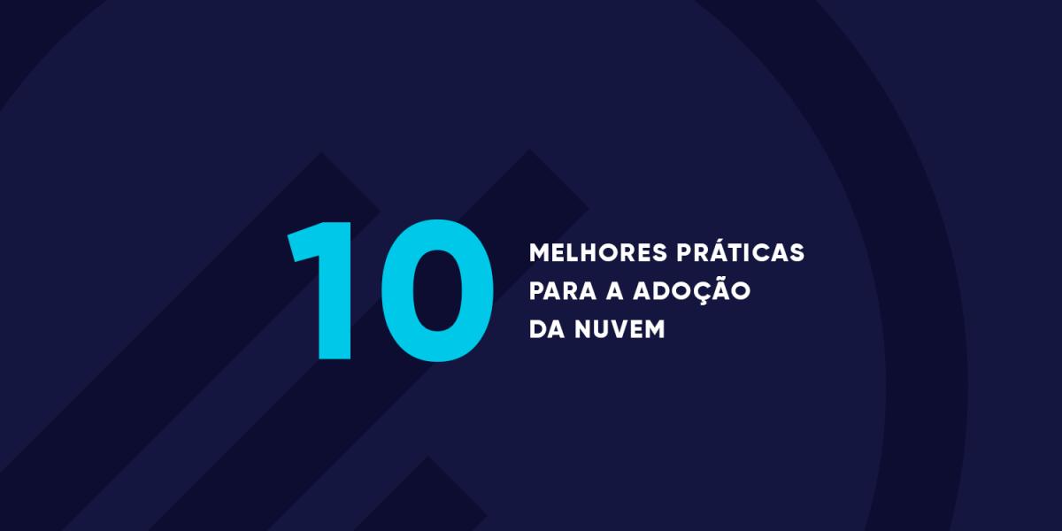 AS-10-MELHORES-PRÁTICAS-PARA-A-ADOÇÃO-DA-NUVEM-MPE