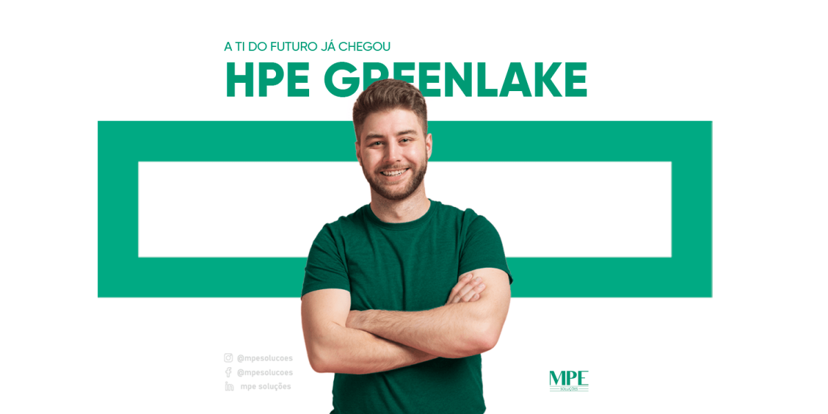 HPE GreenLake A TI do futuro chegou