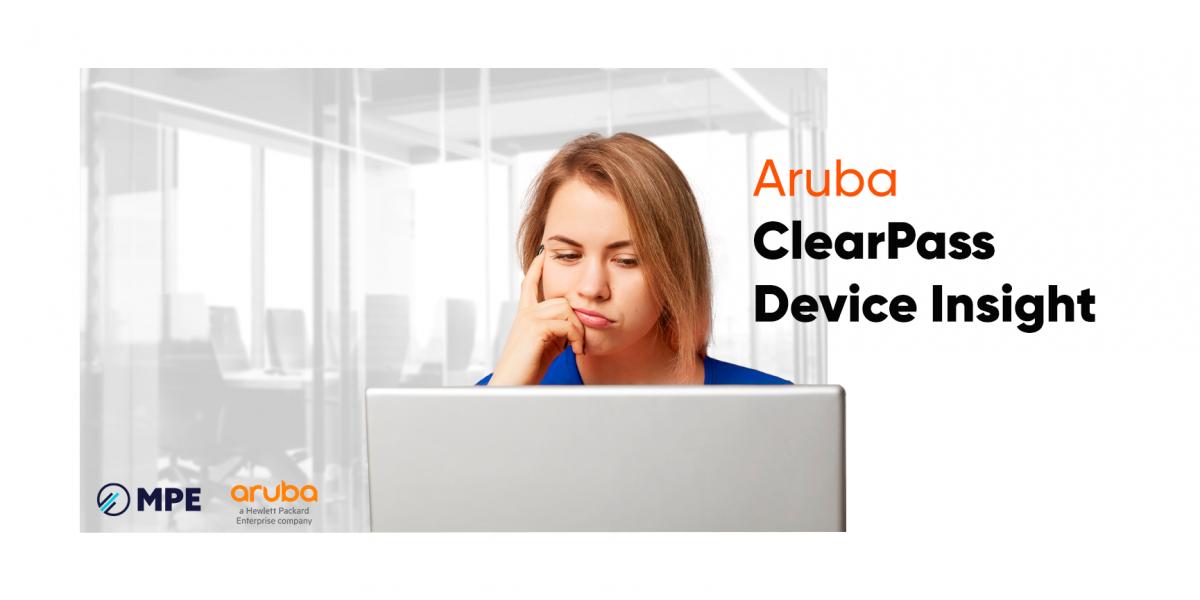 aruba clearpass device insight tenha o controle de acesso e segurança nas redes com e sem fio-MPE