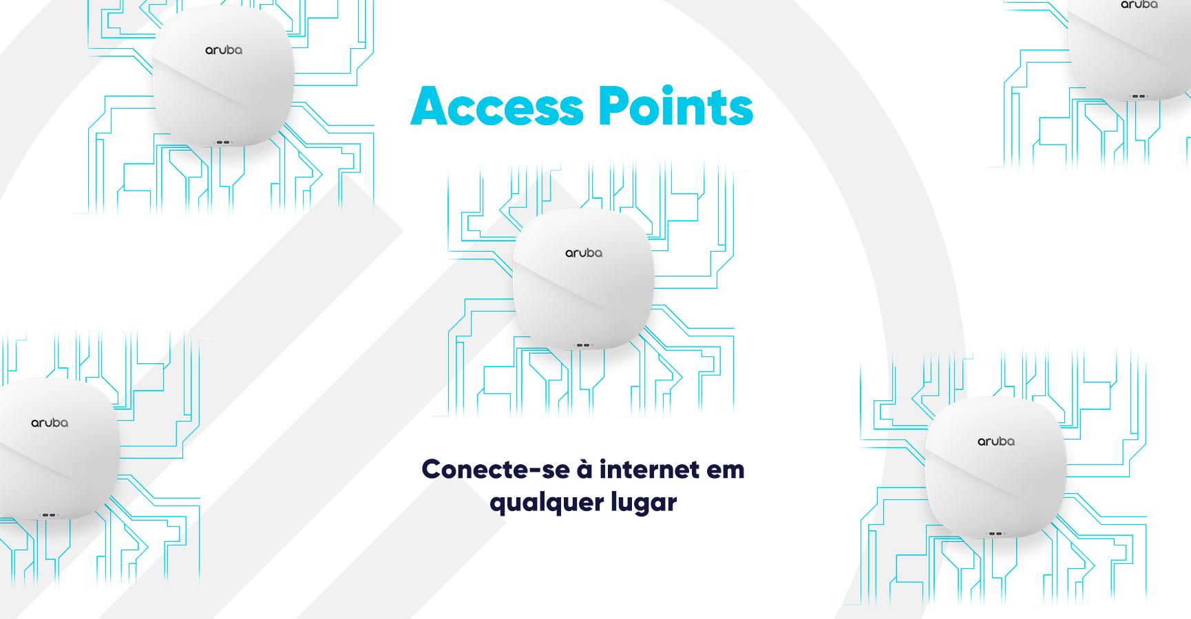 Access Points: conecte-se à internet em qualquer lugar