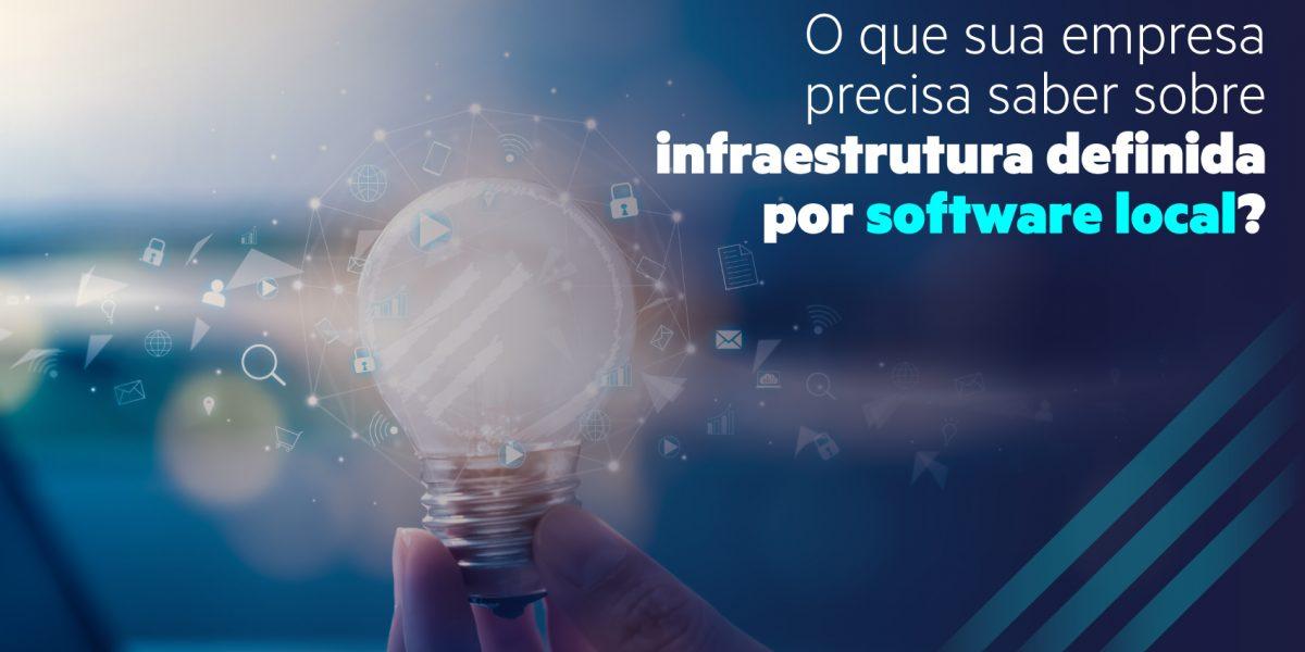 O que sua empresa precisa saber sobre infraestrutura definida por software local-MPE Soluções